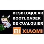 Cómo desbloquear el Bootloader de Xiaomi